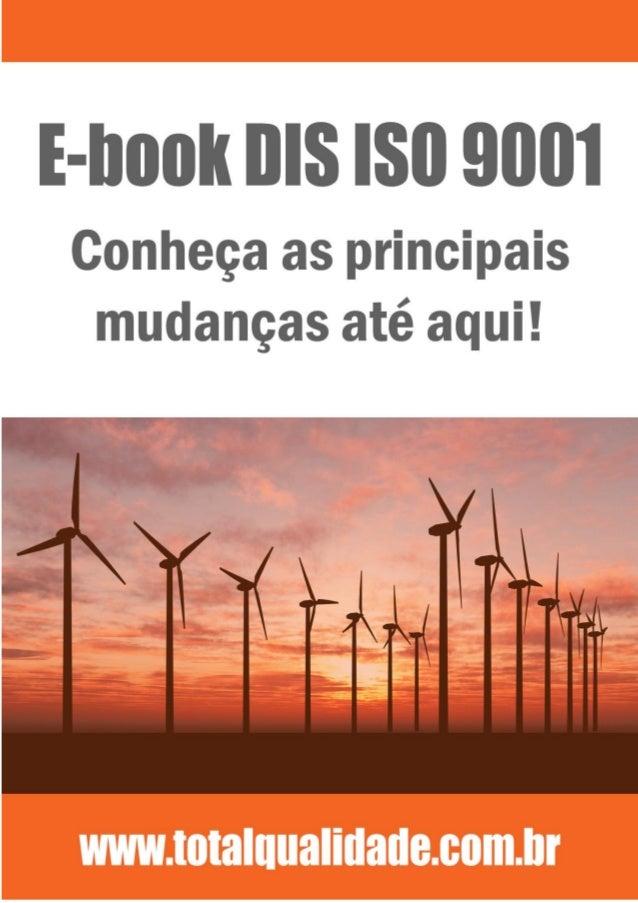 2 www.totalqualidade.com.br Porque a ISO 9001 está mudando? Novas práticas de gestão surgem constantemente no mundo dos ne...