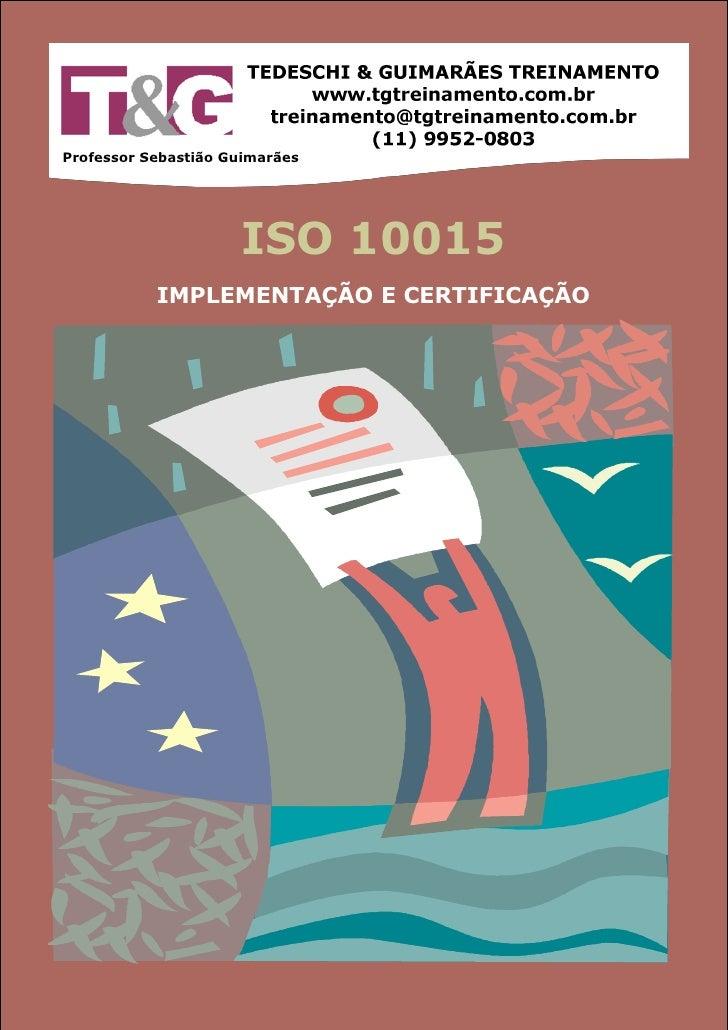 ISO 10015 - IMPLEMENTAÇÃO E CERTIFICAÇÃO