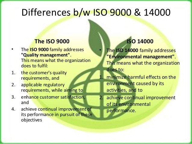 essay on iso 9000 and 14000 quality standards Although iso 14001 was developed independent of iso 9000 to fulfill  of the  iso 9000 quality management standards and to the proliferation.
