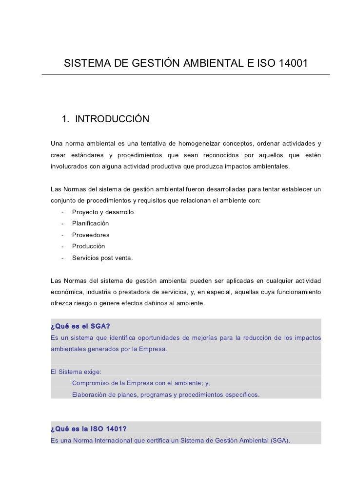 SISTEMA DE GESTIÓN AMBIENTAL E ISO 14001   1. INTRODUCCIÓNUna norma ambiental es una tentativa de homogeneizar conceptos, ...