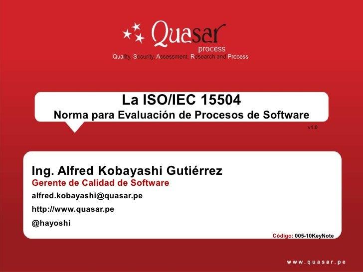 La ISO/IEC 15504     Norma para Evaluación de Procesos de Software                                                       v...