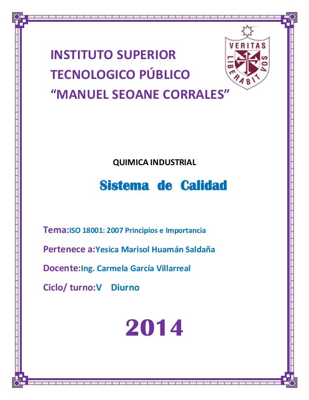 QUIMICA INDUSTRIAL Tema:ISO 18001: 2007 Principios e Importancia Pertenece a:Yesica Marisol Huamán Saldaña Docente:Ing. Ca...