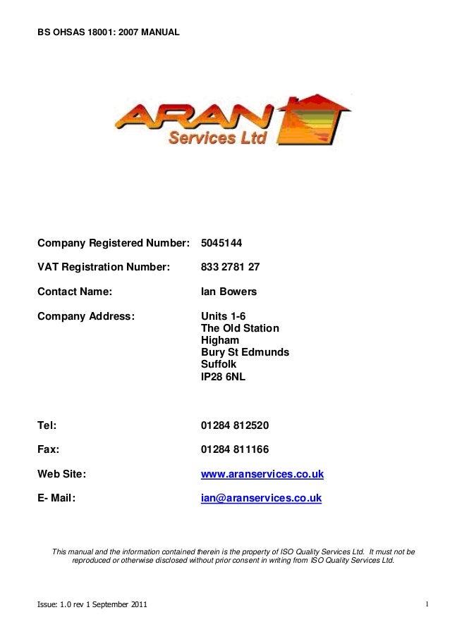 BS OHSAS 18001: 2007 MANUALIssue: 1.0 rev 1 September 2011 1Company Registered Number: 5045144VAT Registration Number: 833...
