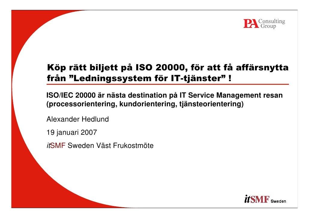 """Köp rätt biljett på ISO 20000, för att få affärsnyttafrån """"Ledningssystem för IT-tjänster"""" !ISO/IEC 20000 är nästa destina..."""
