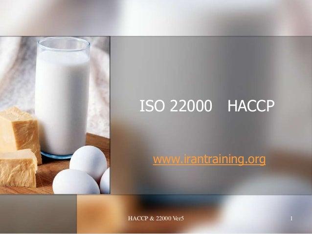 HACCPISO 22000www.irantraining.org1HACCP & 22000 Ver5