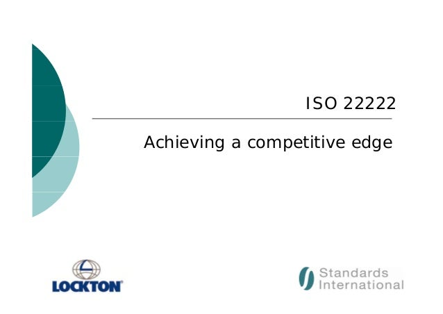 ISO 22222 Achieving a competitive edge