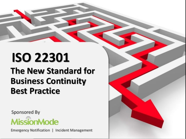 ISO 22301 The New Standard for Business Continuity Best Practice Sponsored By Emergency Notification | Incident Management