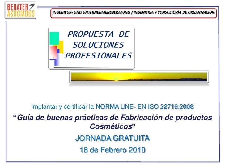 INGENIEUR- UND UNTERNEHMENSBERATUNG / INGENIERÍA Y CONSULTORÍA DE ORGANIZACIÓN         Implantar y certificar la NORMA UNE...