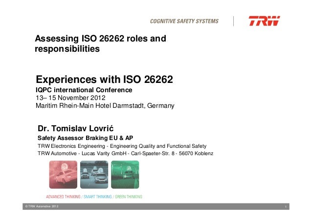 Assessing ISO 26262 roles and responsibilities  Experiences with ISO 26262 IQPC international Conference 13– 15 November 2...