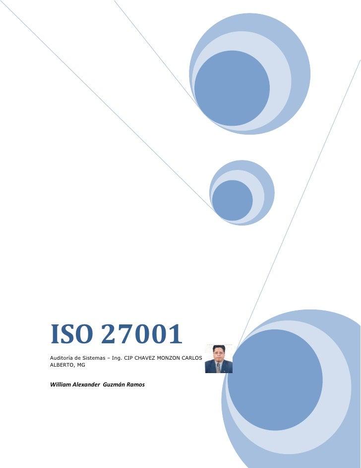 ISO 27001Auditoría de Sistemas – Ing. CIP CHAVEZ MONZON CARLOS ALBERTO, MGWilliam Alexander  Guzmán Ramos33394656177915<br...