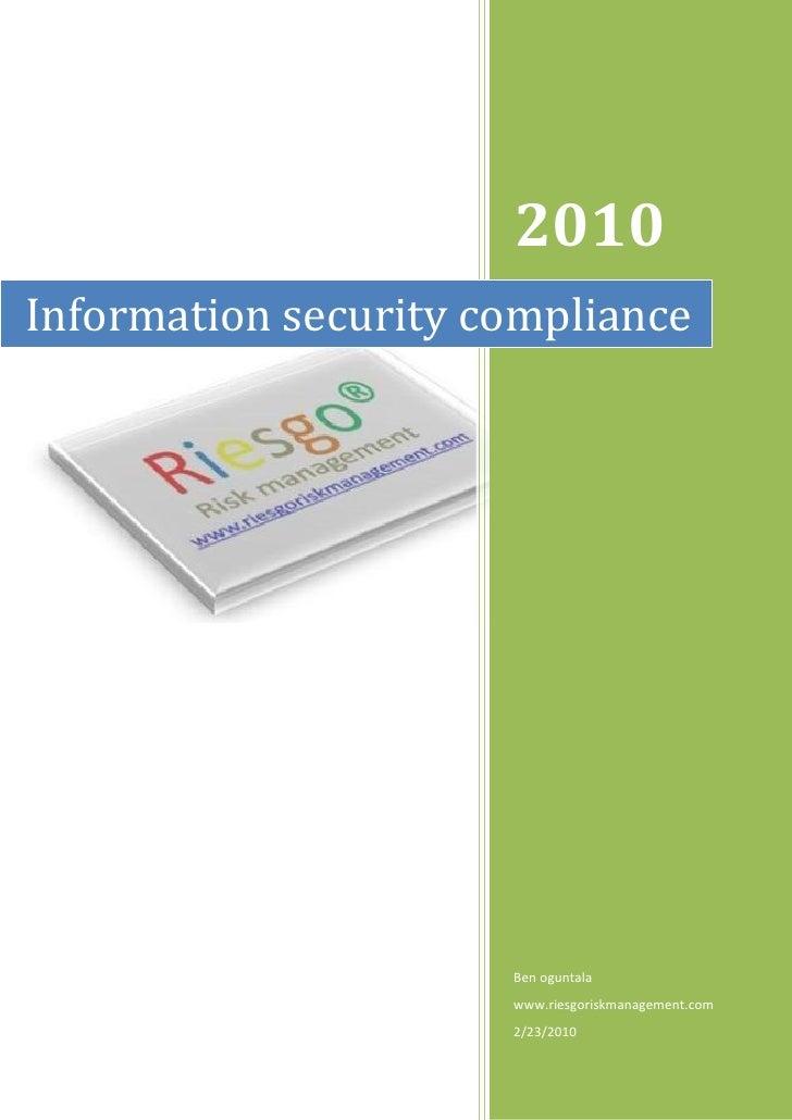 2010 Information security compliance                           Ben oguntala                       www.riesgoriskmanagement...