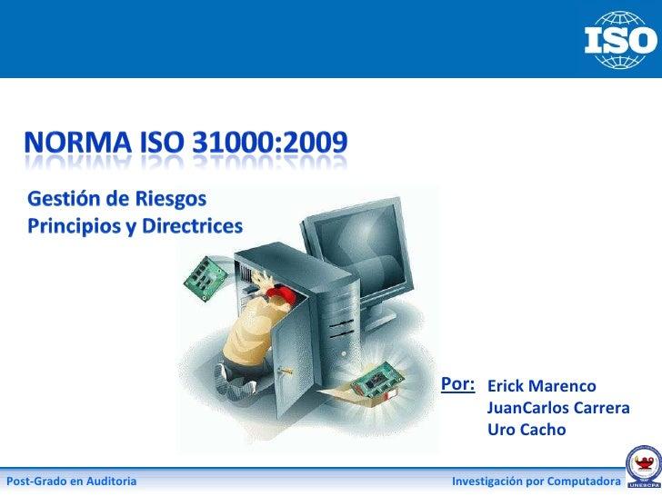 Por: Erick Marenco JuanCarlos Carrera Uro Cacho Post-Grado en Auditoria  Investigación por Computadora