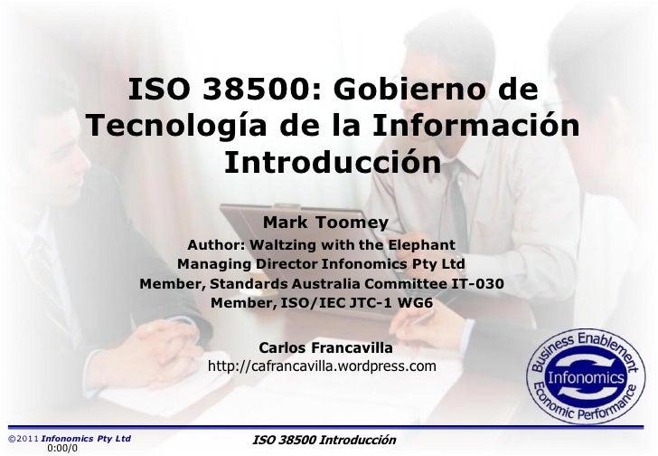 ISO 38500: Gobierno de                Tecnología de la Información                       Introducción                     ...