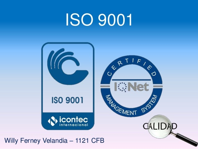 ISO 9001Willy Ferney Velandia – 1121 CFB