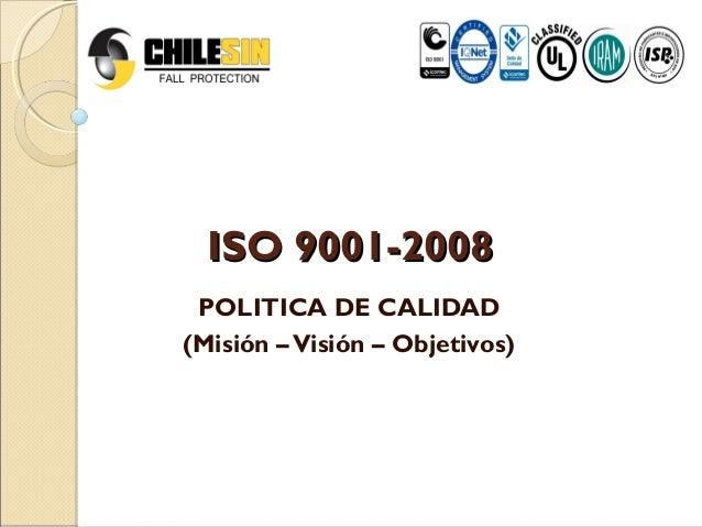 ISO 9001-2008 POLITICA DE CALIDAD(Misión – Visión – Objetivos)