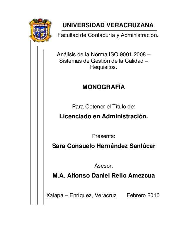 UNIVERSIDAD VERACRUZANA    Facultad de Contaduría y Administración.    Análisis de la Norma ISO 9001:2008 –     Sistemas d...