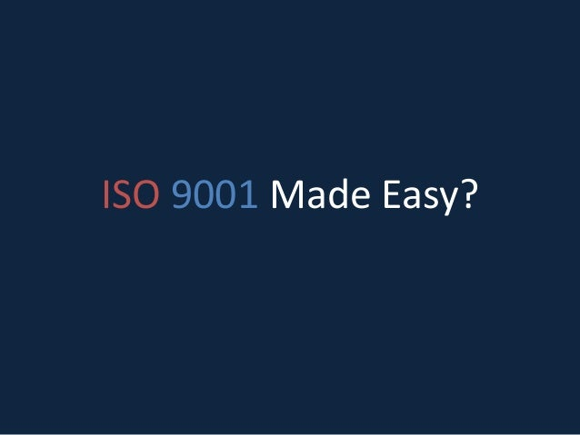 ISO 9001 Made Easy?