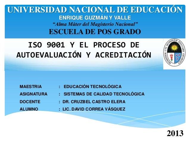 """UNIVERSIDAD NACIONAL DE EDUCACIÓN ENRIQUE GUZMÁN Y VALLE """"Alma Máter del Magisterio Nacional""""  ESCUELA DE POS GRADO  ISO 9..."""