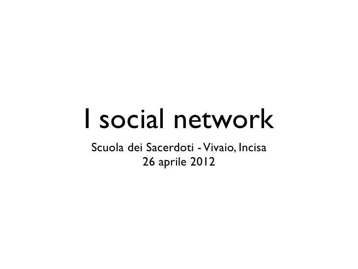 I social networkScuola dei Sacerdoti - Vivaio, Incisa          26 aprile 2012