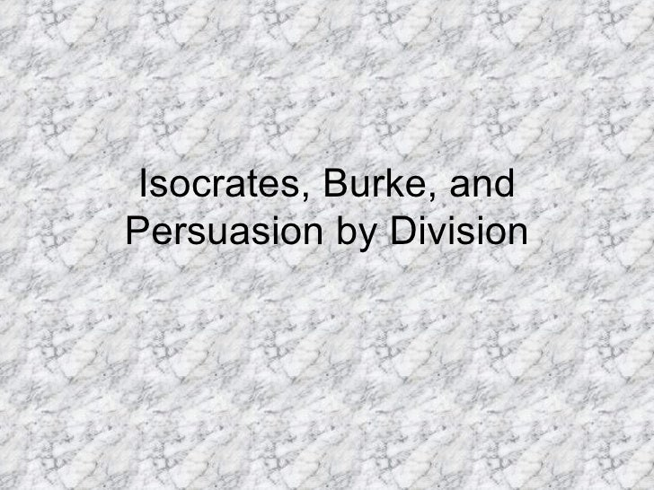Isocrates, Burke, and Persuasion by Division