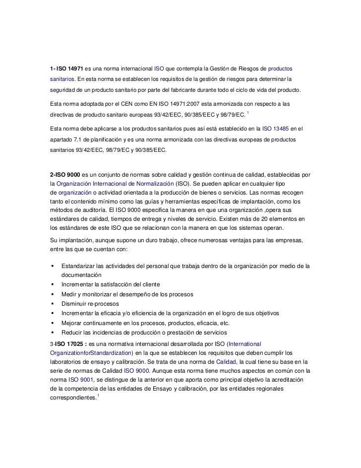 1- ISO 14971 es una norma internacional ISO que contempla la Gestión de Riesgos de productossanitarios. En esta norma se e...