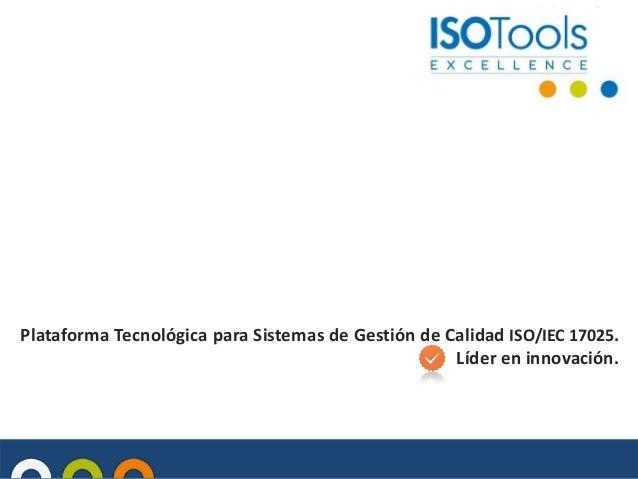 Plataforma Tecnológica para Sistemas de Gestión de Calidad ISO/IEC 17025. Líder en innovación.