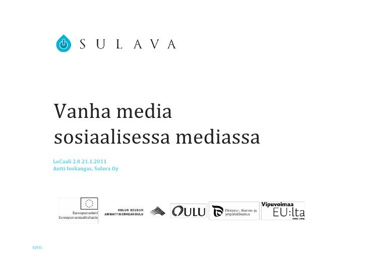 Vanhamedia              sosiaalisessamediassa          LoCaali2.021.1.2011          AnttiIsokangas,SulavaOySIVU:1...
