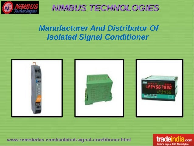 NIMBUS TECHNOLOGIESNIMBUS TECHNOLOGIES www.remotedas.com/isolated-signal-conditioner.html Manufacturer And Distributor Of ...
