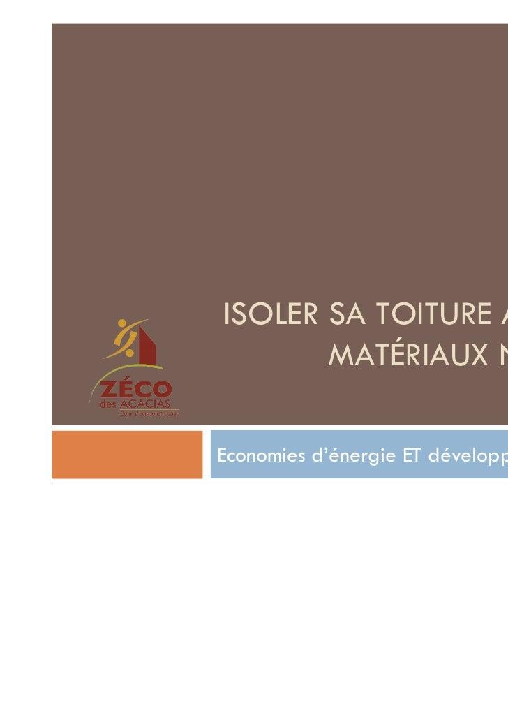 ISOLER SA TOITURE AVEC DES       MATÉRIAUX NATURELSEconomies d'énergie ET développement durable