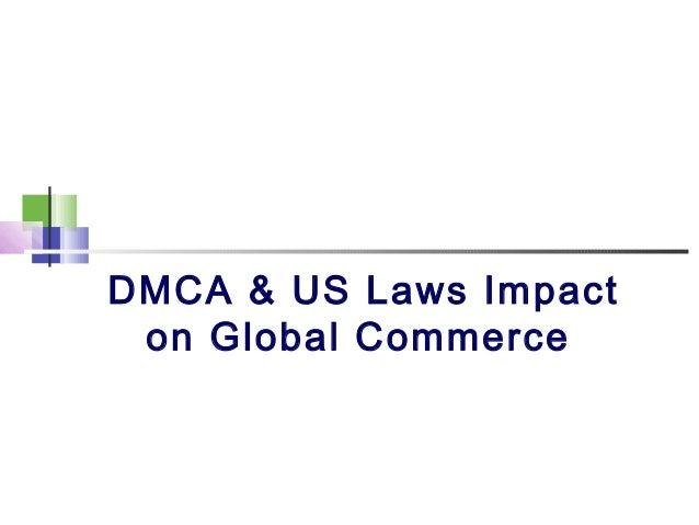 DMCA & US Laws Impacton Global Commerce