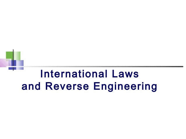 International Lawsand Reverse Engineering