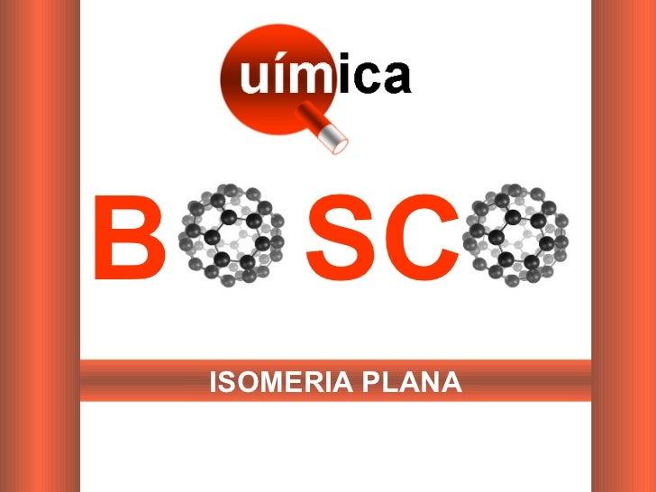 B  SC ISOMERIA PLANA