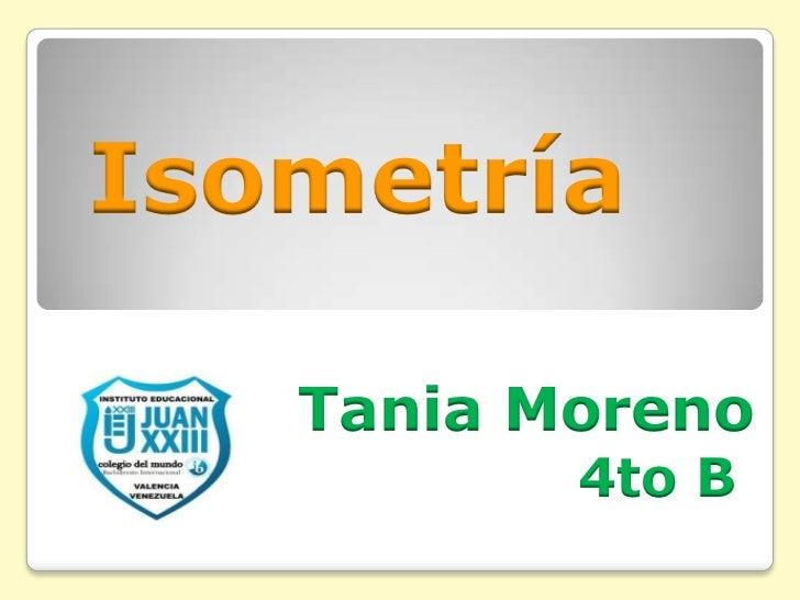 Isometría   Tania Moreno          4to B