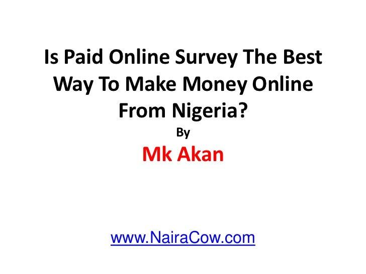 Is online survey the best way to make money online from nigeria