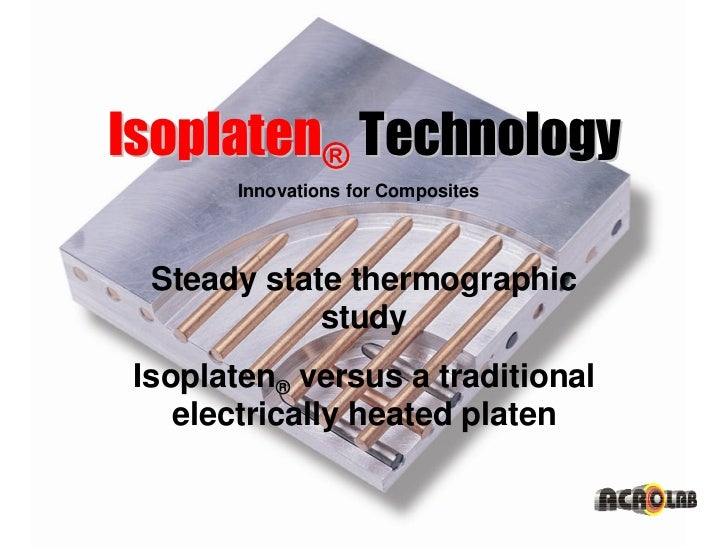 Isoplaten® Technology                     Innovations for Composites               Steady state thermographic             ...