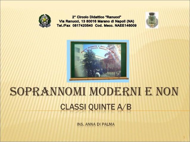 """SOPRANNOMI MODERNI E NON2° Circolo Didattico """"Ranucci""""Via Ranucci, 13 80016 Marano di Napoli (NA)Tel./Fax 0817420540 Cod. ..."""