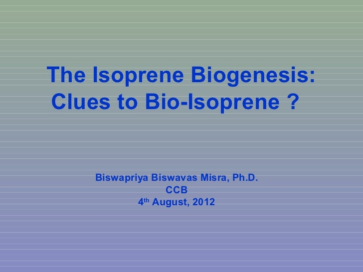 The Isoprene Biogenesis: Clues to Bio-Isoprene