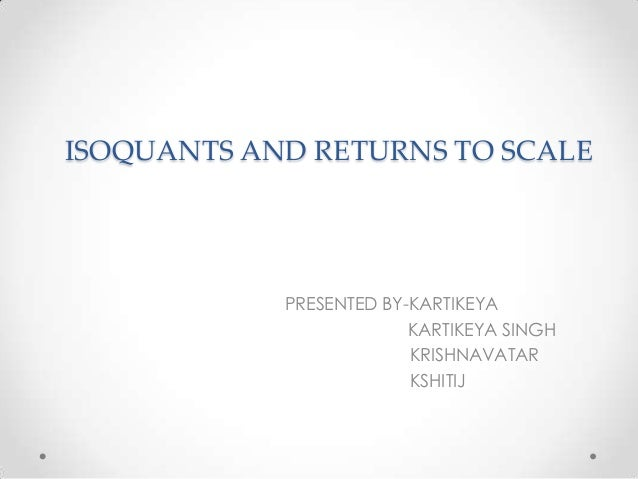 Isoquants and returns to scale