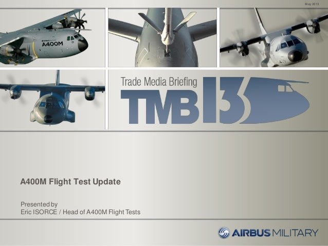 An Update on A400M Testing, May 2013