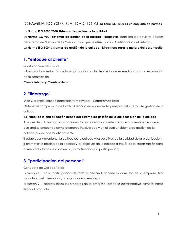 C FAMILIA ISO 9000: CALIDAD TOTAL La Serie ISO 9000 es un conjunto de normas La Norma ISO 9000:2000 Sistemas de gestión de...