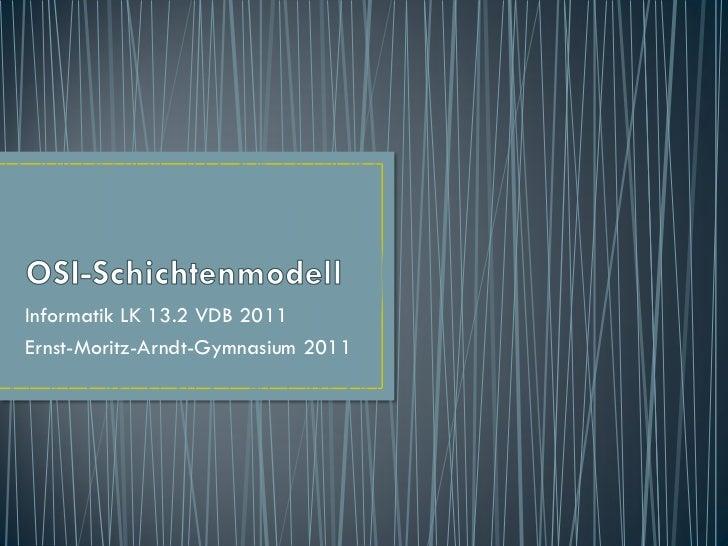 Informatik LK 13.2 VDB 2011Ernst-Moritz-Arndt-Gymnasium 2011
