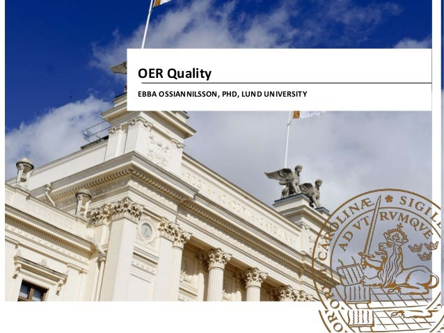 OER Quality EBBA OSSIANNILSSON, PHD, LUND UNIVERSITY