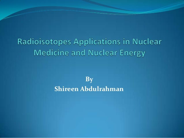 applications with nuclear chemistry with medicine Related journals of nuclear medicine applications clinical nuclear medicine nuclear magnetic resonance chemistry journals.