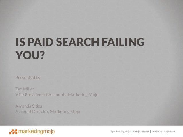 @marketingmojo | #mojowebinar | marketing-mojo.com Presented by Tad Miller Vice President of Accounts, Marketing Mojo Aman...