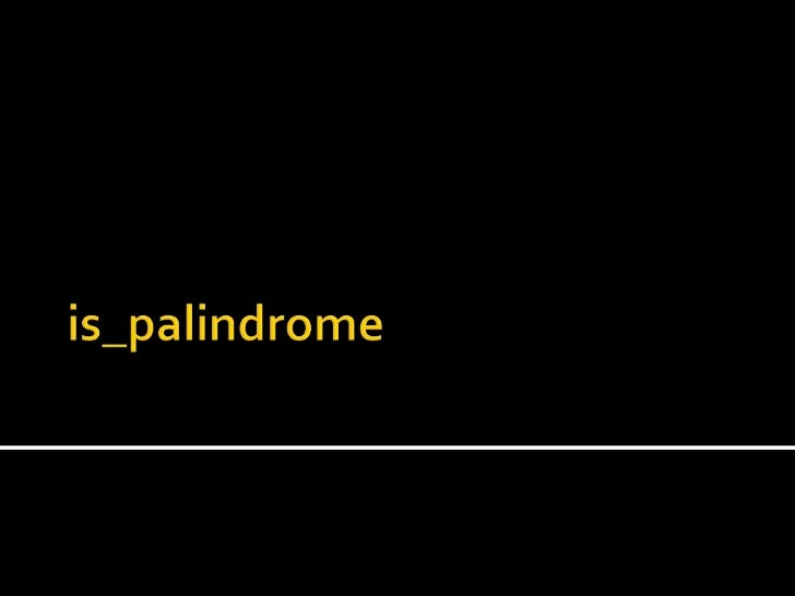 Is palindrome