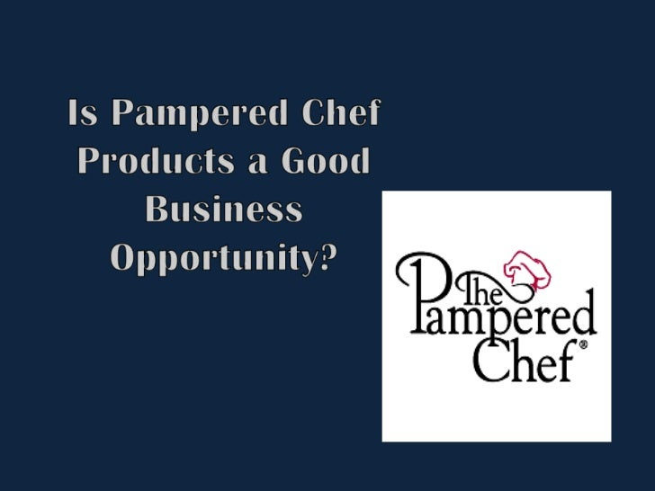 Is pampered chef products a good business opportunity