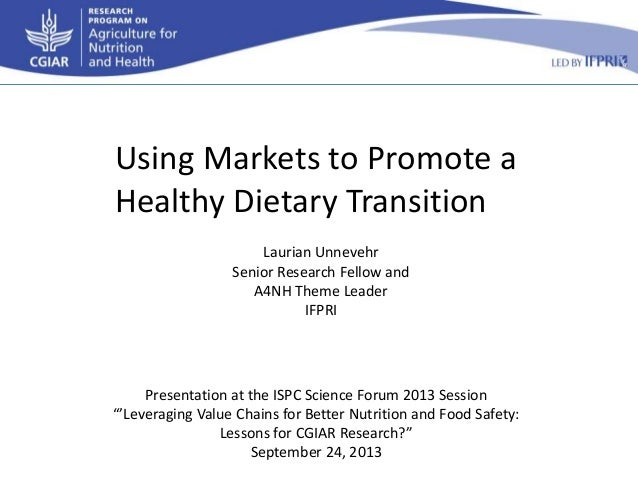 """Presentation at the ISPC Science Forum 2013 Session """"'Leveraging Value Chains for Better Nutrition and Food Safety: Lesson..."""