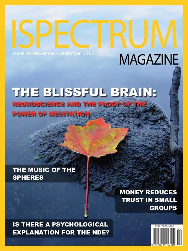ISPECTRUM Issue 04/November-December 2013  MAGAZINE  The Blissful Brain: Neuroscience and the Proof of the Power of Medita...