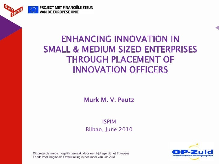 ENHANCING INNOVATION IN       SMALL & MEDIUM SIZED ENTERPRISES           THROUGH PLACEMENT OF             INNOVATION OFFIC...