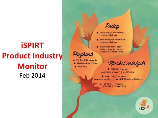 iSPIRT     Product  Industry   Monitor   Feb  2014